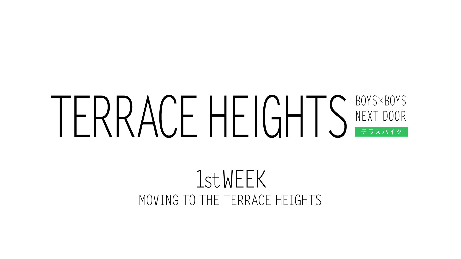 TERRACE HEIGHTS 1st WEEK