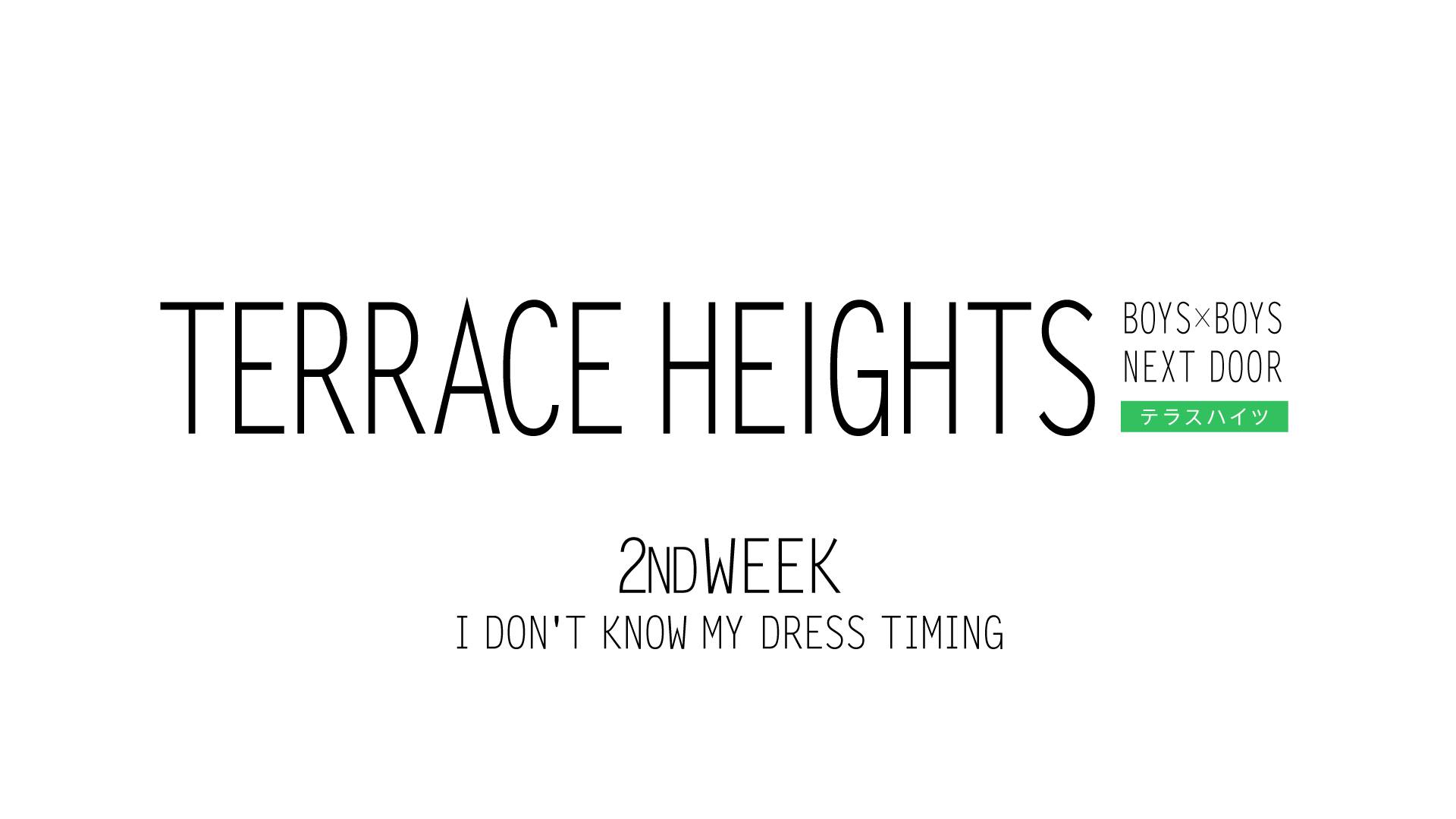 TERRACE HEIGHTS 2nd WEEK