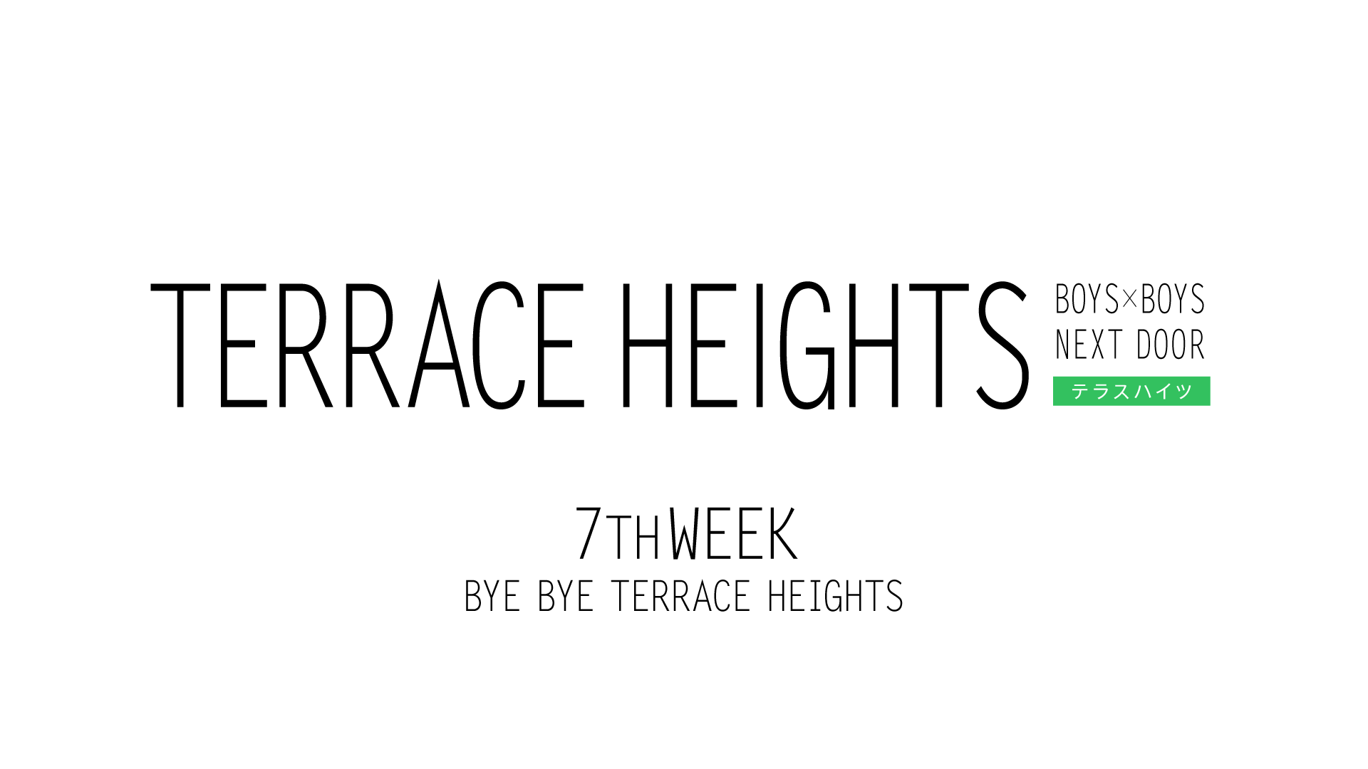 TERRACE HEIGHTS 7th WEEK